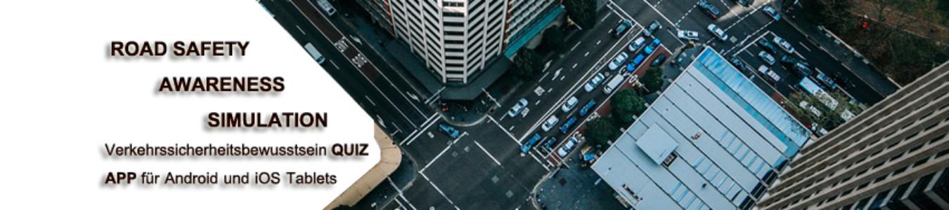 ROAD SAFETY AWARENESS SIMULATION Verkehrssicherheitsbewusstsein QUIZ-APP für Android und iOS Tablets